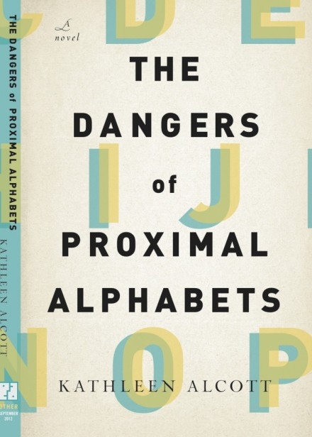 Kathleen Alcott: The Dangers of Proximal Alphabets