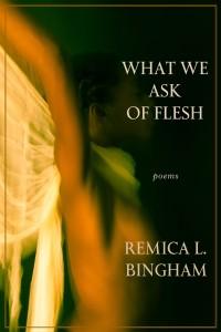 Remica-Bingham_What-We-Ask-Of-Flesh