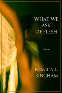 Remica-Bingham_What-We-Ask-Of-Flesh