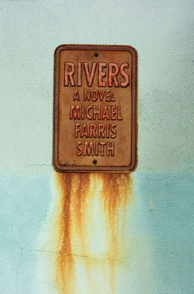 Michael Farris Smith: Rivers