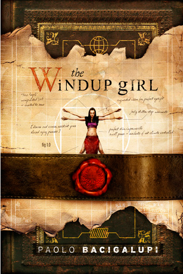 Rethinking Dystopian Fiction: Paolo Bacigalupi&#8217;s <em>The Windup Girl</em>