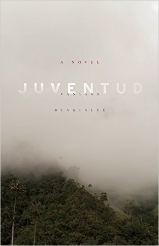 Home is What Divides Us: A review of Vanessa Blakeslee's novel <em>Juventud</em>