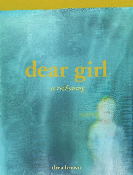 dear girl: a reckoning