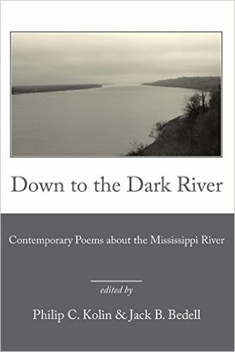 Down to the Dark River: Contemporary Poems about the Mississippi River