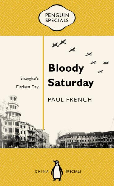 Bloody Saturday: Shanghai's Darkest Day