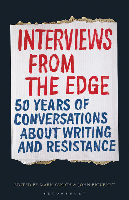 Interviews from the Edge: 50 Years of Conversations about Writing & Resistance